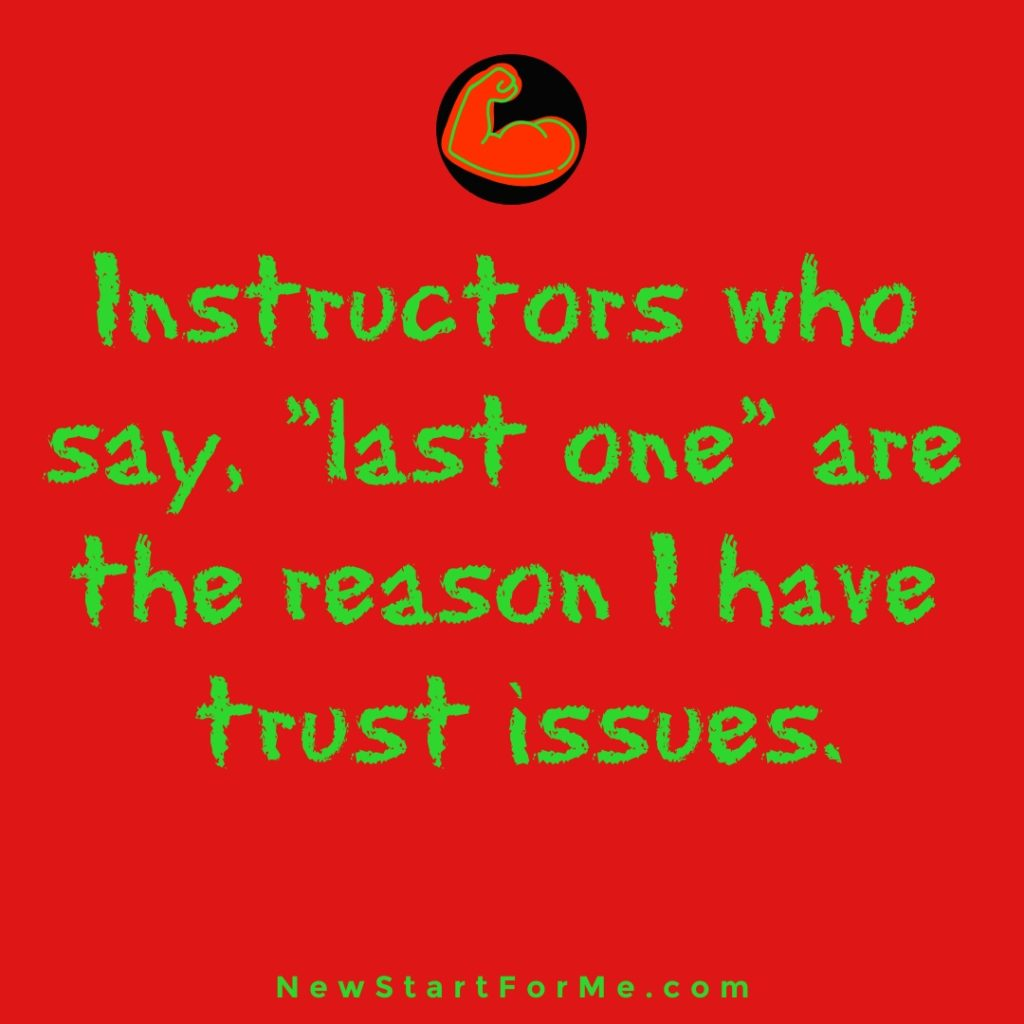 """Workout Quotes for Men Instructors who say, """"last one"""" are the reason I have trust issues"""