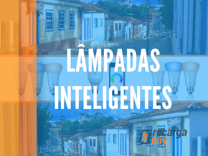 Descubras as lâmpadas inteligentes
