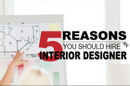 Why you should hire an Interior Designer to save money 5 Reasons Why You Should Hire an Interior Designer