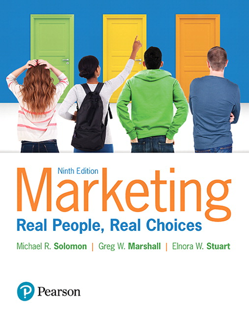 Solomon, Marshall & Stuart, Marketing: Real People, Real Choices, 9th Edition | Pearson