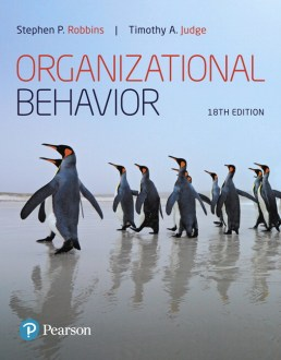 Robbins   Judge  Organizational Behavior  18th Edition   Pearson Organizational Behavior  18th Edition