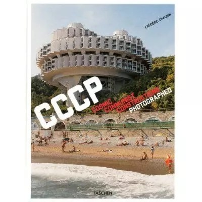 Cosmic Communist Constructions Photographed by Frederic Chaubin