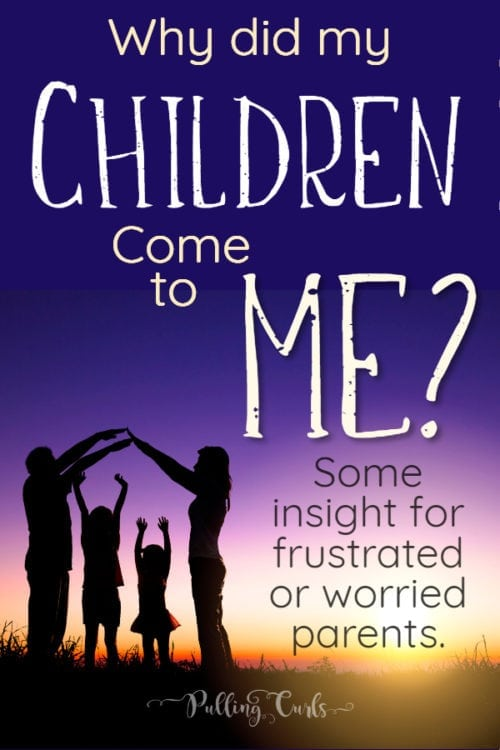 Why did my kids come to me?