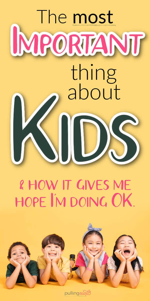 the most imoprtant thing about kids and why it helps me know I'm doing OK / smiling kids via @pullingcurls