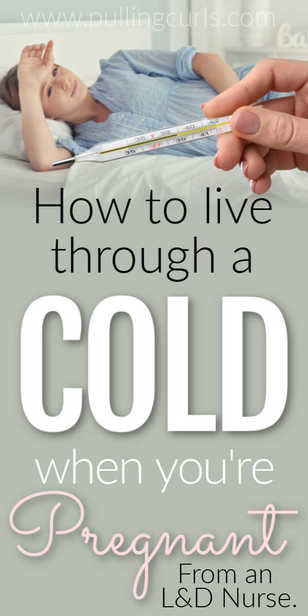 Is it OK to have a cold when I'm pregnant? via @pullingcurls