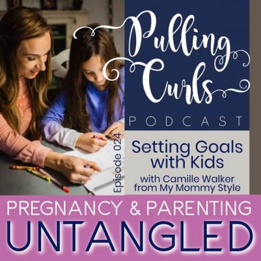 Setting Goals with Kids with Camille Walker from My Mommy Style— PCP 024