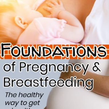 What You REALLY Need to Do to Have a Healthy Pregnancy & Breastfeed