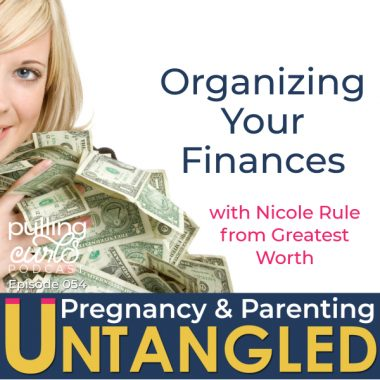 Organizing Your Finances with Nicole Rule from Greatest Worth — PCP 054