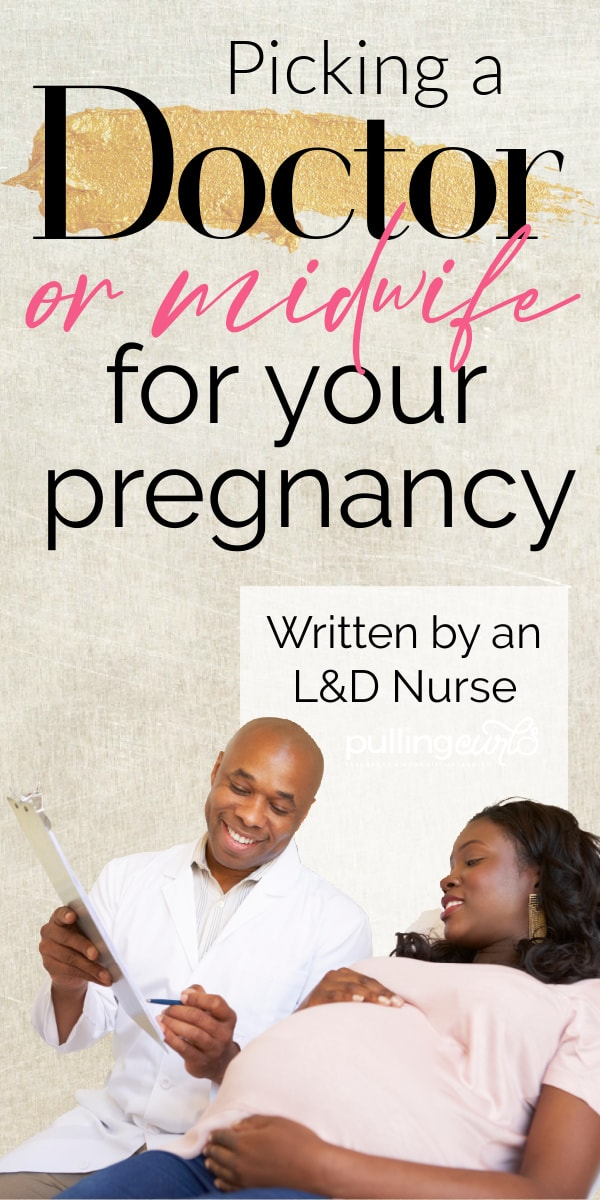 How do you pick your doctor or midwife for your pregnancy via @pullingcurls