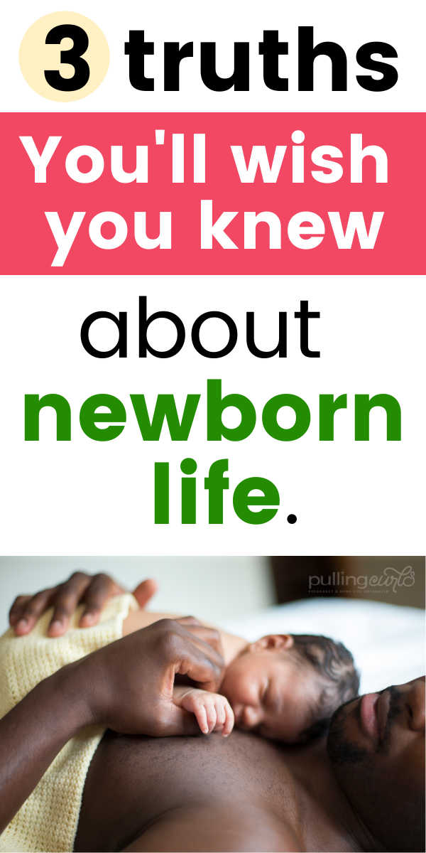 Newborn life is BRAND NEW -- learn these three truths to make it easier! via @pullingcurls