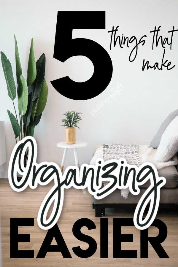 5 Things for Easier Organizing via @pullingcurls