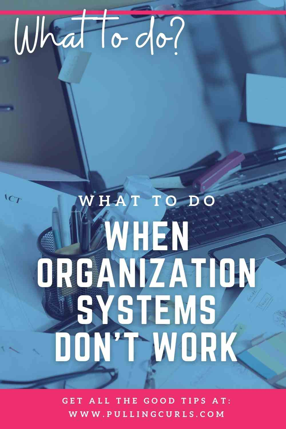What should you do when an organization system isn't working. When you have a system that is snagging you each and every time -- how do you FIX IT? This is one of the biggest problems with organizing, so today I want to help you with it! via @pullingcurls
