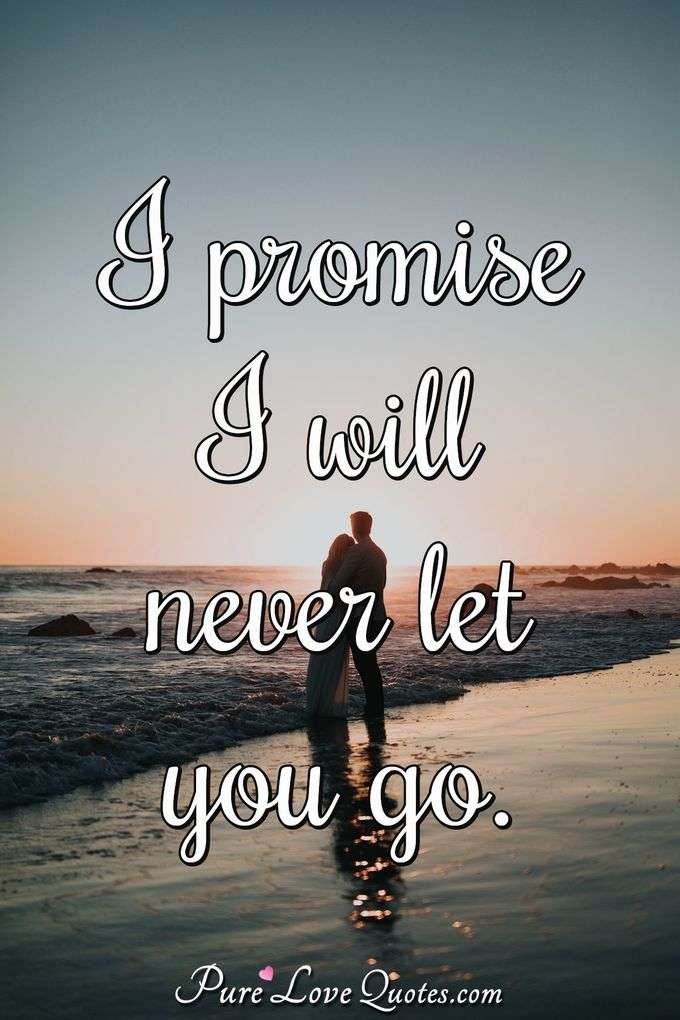 Promise Will You I Always Promise I Quotes Always Will Quotes You I Love Love I