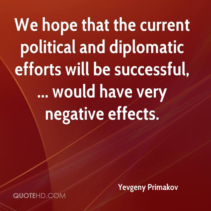 Image of: Life We Hope That The Current Political And Diplomatic Efforts Will Be Successful Quotehdcom Yevgeny Primakov Quotes Quotehd