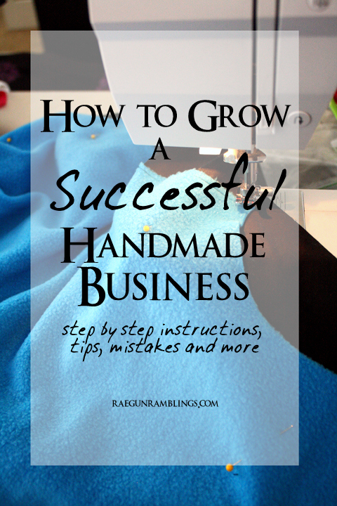 Steps, tips, tricks and mistakes to avoid when starting and growing a handmade business - Rae Gun Ramblings