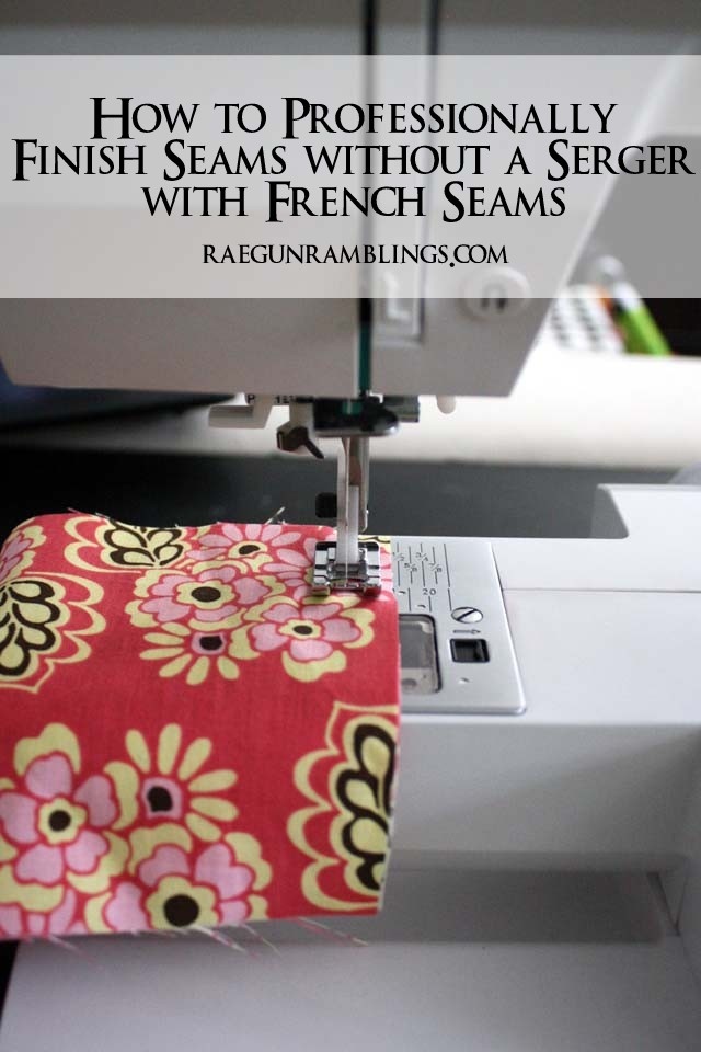Learn how to properly finish seams so that they don't fray - Rae Gun Ramblings