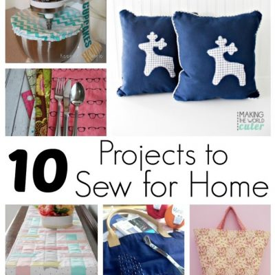 10 Projects to Sew for Home and Block Party