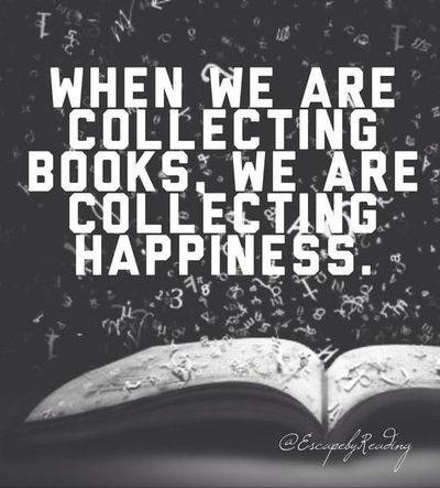 When we are collecting books we are collecting happiness. Love these great reading and book memes.