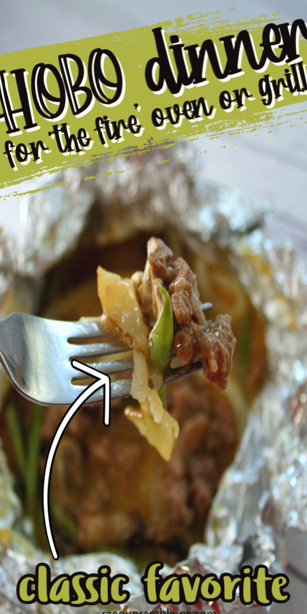 Classic Hobo foil dinner recipe plus how to make them on the fire, in the oven or on the grill.