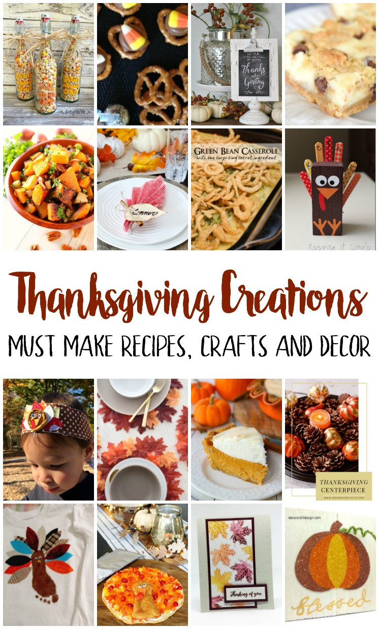 Thanksgiving Creations Must Make Recipes Crafts and Decor