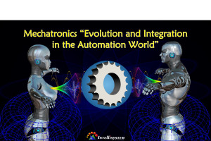 "Mechatronics ""Evolution and Integration in the Automation World"""
