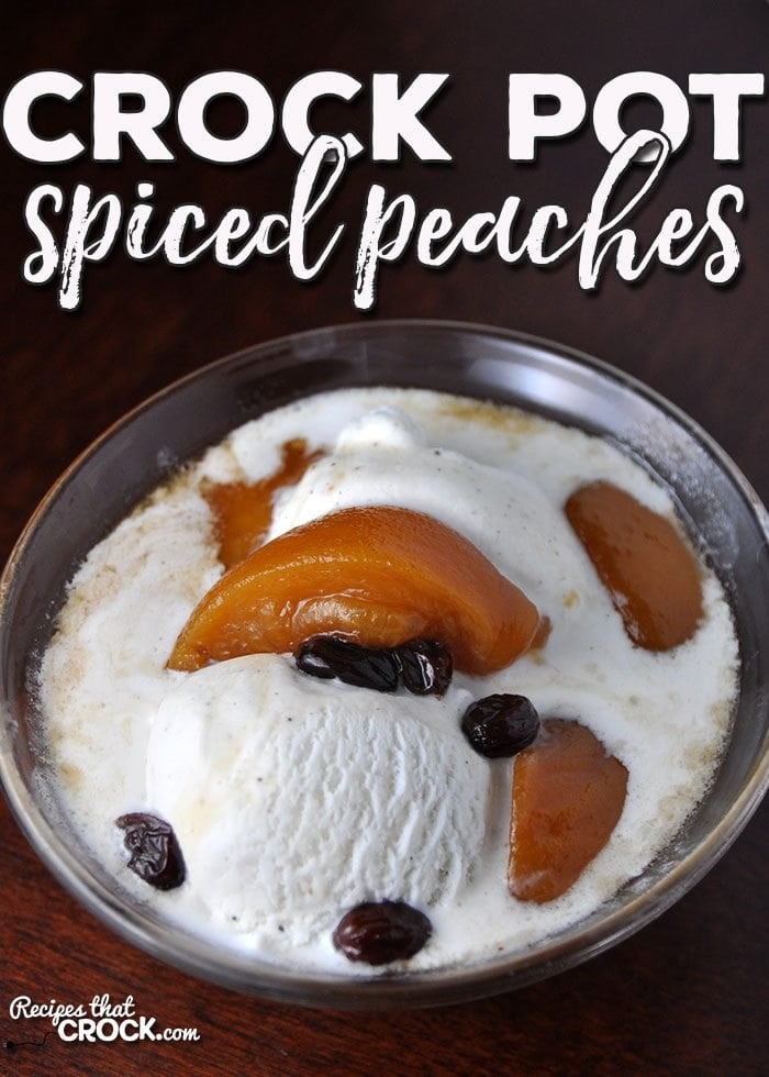 Are you looking for the perfect recipe to pair with some delicious ice cream? Winter, spring, summer or fall, these Crock Pot Spiced Peaches are a treat your family is going to love!