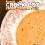 Are you looking for a tomato soup recipe that is low carb? Our Low Carb Crock Pot Creamy Tomato Soup is super simple to throw together!