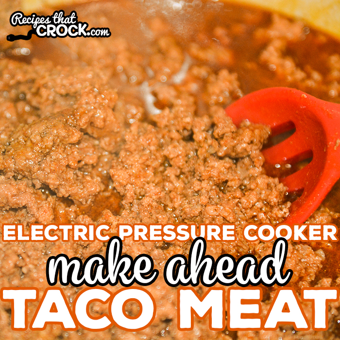 OurElectric Pressure Cooker Make Ahead Taco Meat is a great way to make freezer friendly taco meat for easy meal prep. This recipe is a great way to make taco meat in bulk for a crowd or batch cooking.