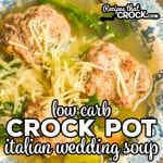 Our Low Carb Crock Pot Italian Wedding Soup is a hearty savory soup. We absolutely love this meatball based soup as a part of our low carb lifestyle.