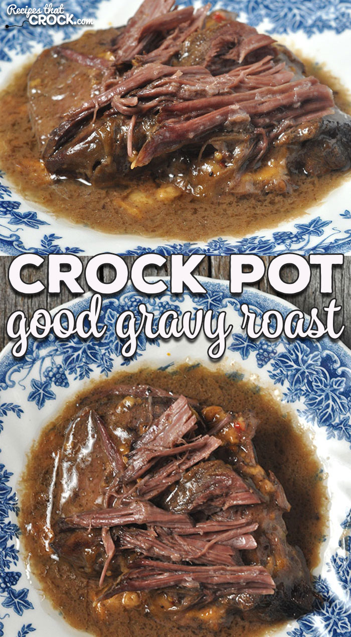 This Crock Pot Good Gravy Roast is an easy dump-and-go recipe that gives you an incredibly delicious gravy, all day cooking time AND fall-apart tender meat! What more could you ask for?! via @recipescrock