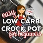 Are you looking for Easy Low Carb Crock Pot Recipes for Beginners? These recipes are low on carbs, easy to make and include simple ingredients. Recipes include Low Carb Breakfast Recipes, Main Dishes, Side Dishes and Flavorful Low Carb Soups.
