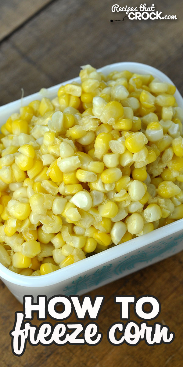 Have you ever wondered How to Freeze Corn? This simple recipe is a tried and true recipe to freeze up some fresh corn to enjoy all year long! via @recipescrock