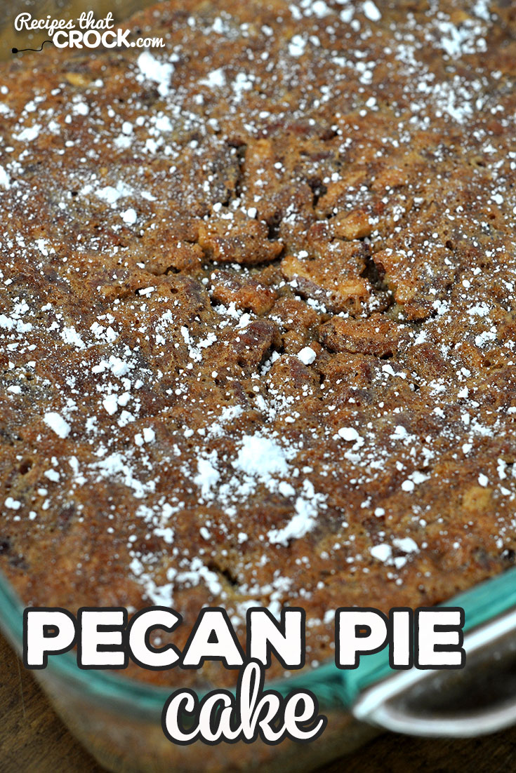 Do I have a treat for you! This Pecan Pie Cake recipe for your oven is simple and so delicious! It has a crispy crunch and gooey center. So yummy! via @recipescrock