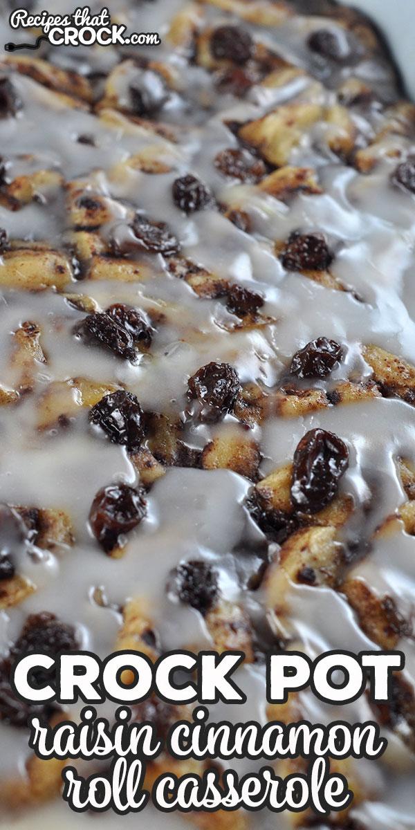 This Crock Pot Raisin Cinnamon Roll Casserole recipe is so yummy! It takes store bought cinnamon rolls to a whole new level! You will love it! via @recipescrock