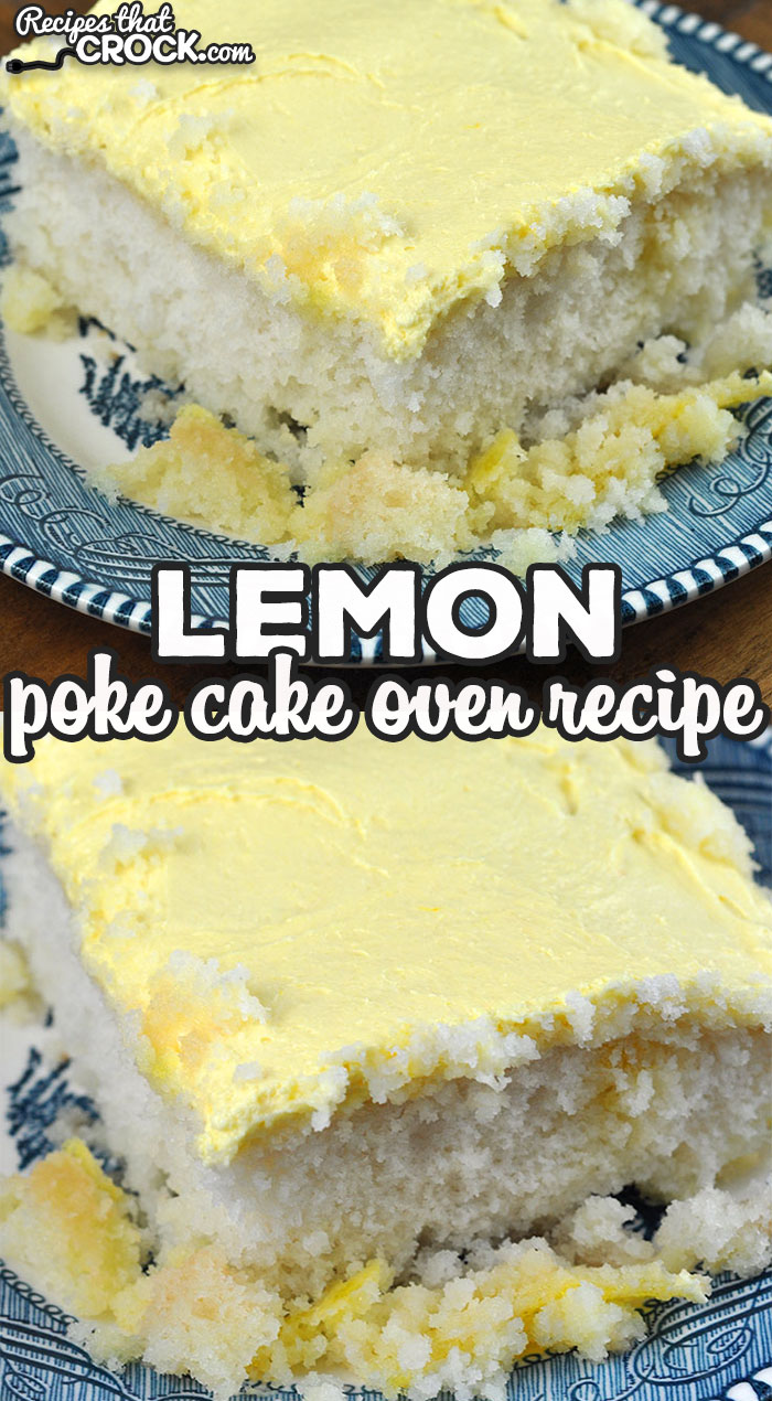 This Lemon Poke Cake recipe for your oven is just as delicious as our Crock Pot Lemon Poke Cake. Now you can make it in your crock pot or oven! via @recipescrock