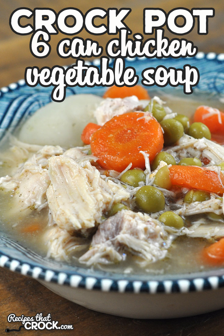 This 6 Can Crock Pot Chicken Vegetable Soup recipe is super easy to make and so yummy! The vegetables and chicken come together to give you a hearty soup! via @recipescrock