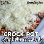 Crock Pot Spaghetti Casserole is an easy slow cooker meal with low carb options. Meaty sauce, tender noodles and cheesy layers create a flavor everyone loves!