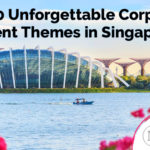 Top 10 Unforgettable Corporate Event Themes in Singapore