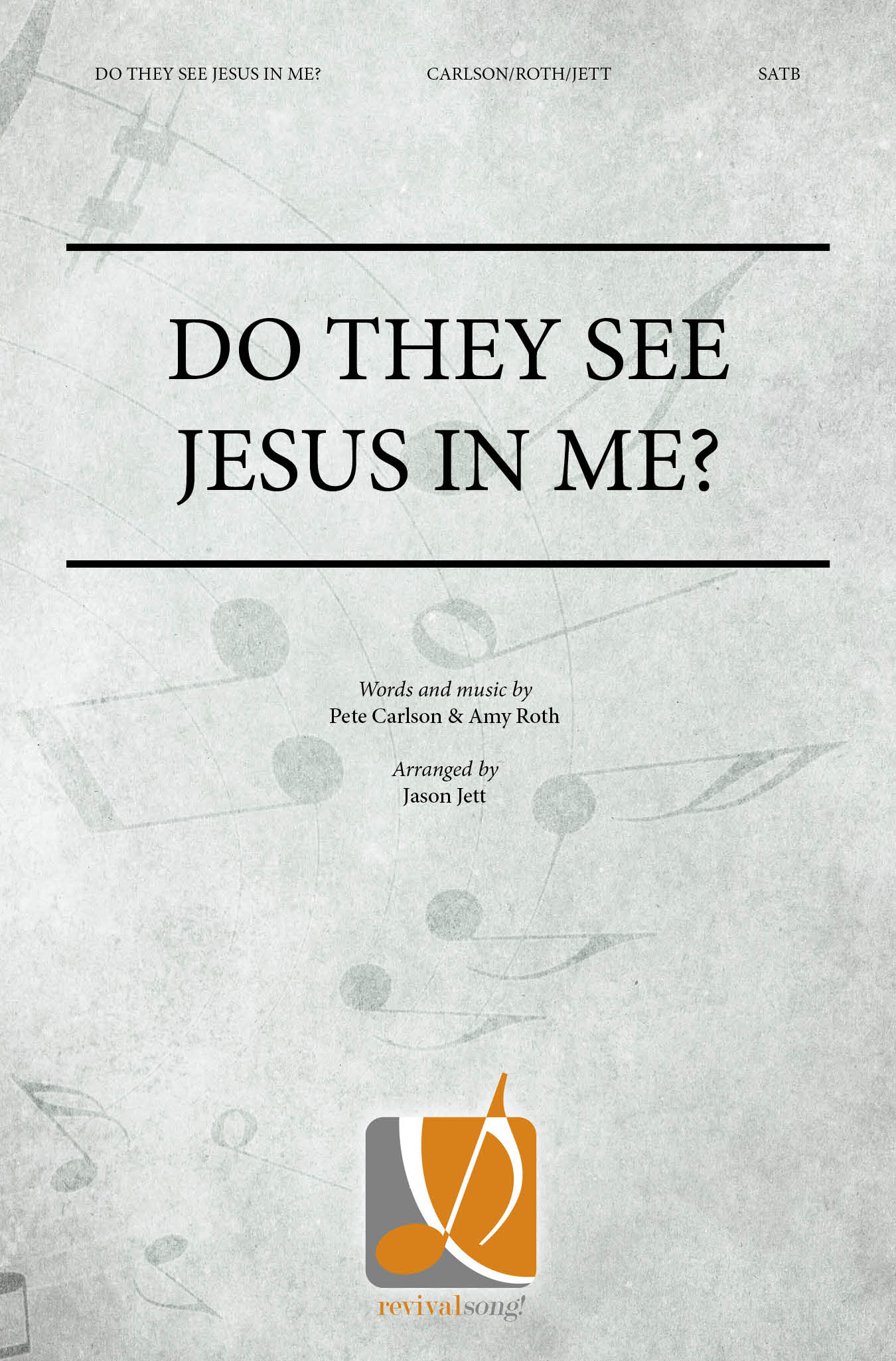 Do They See Jesus In Me Satb075