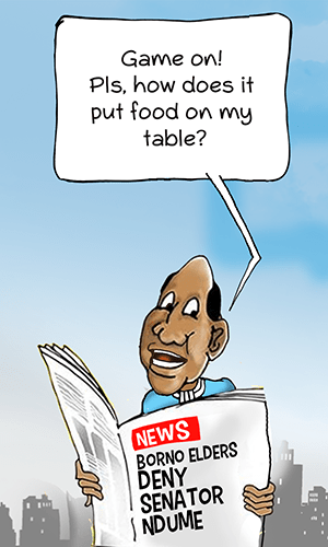 Ogben Editorial Cartoon, News Borno Elders deny Ndume