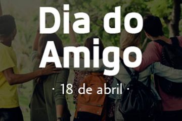 18 de abril - Dia do Amigo