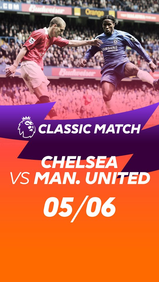 Classic Matches - Chelsea vs Manchester United 05/06