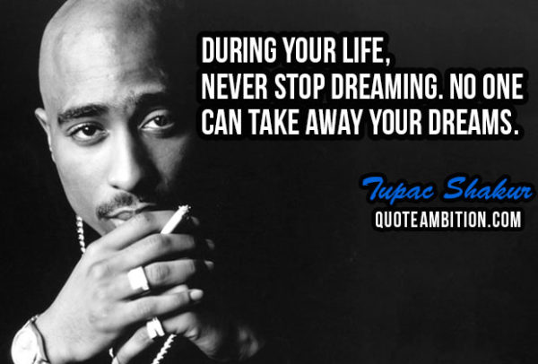Best Quotes of Tupac Shakur About Dreaming - Segerios.com