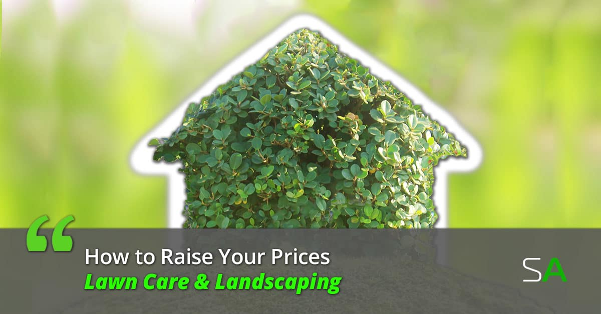 Should I Raise My Lawn Care Prices 5 Key Steps To Keep