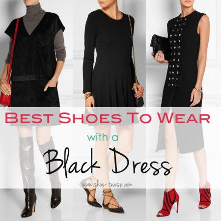 Fashionable Shoes to Wear with Black Dress 2018 10 Most Fashionable Shoes to Wear with a Black Dress in 2018