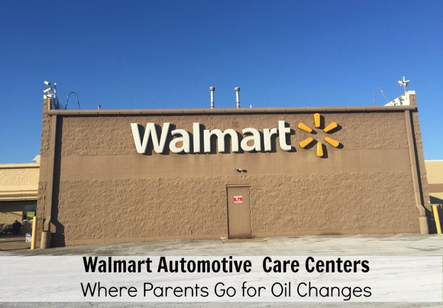 Walmart Automotive Care Centers  Where Parents Go for Oil Changes     Walmart Auto Center for Oil Changes