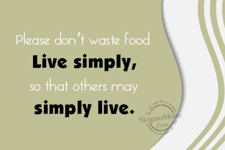 anti food wastage slogans please dont waste food