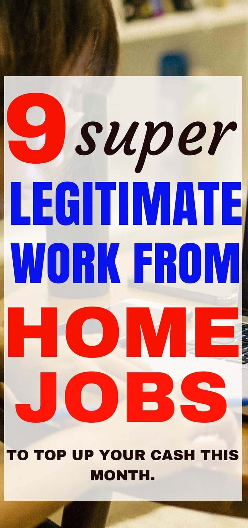 9 Legitimate Work From Home Jobs You Need To Try
