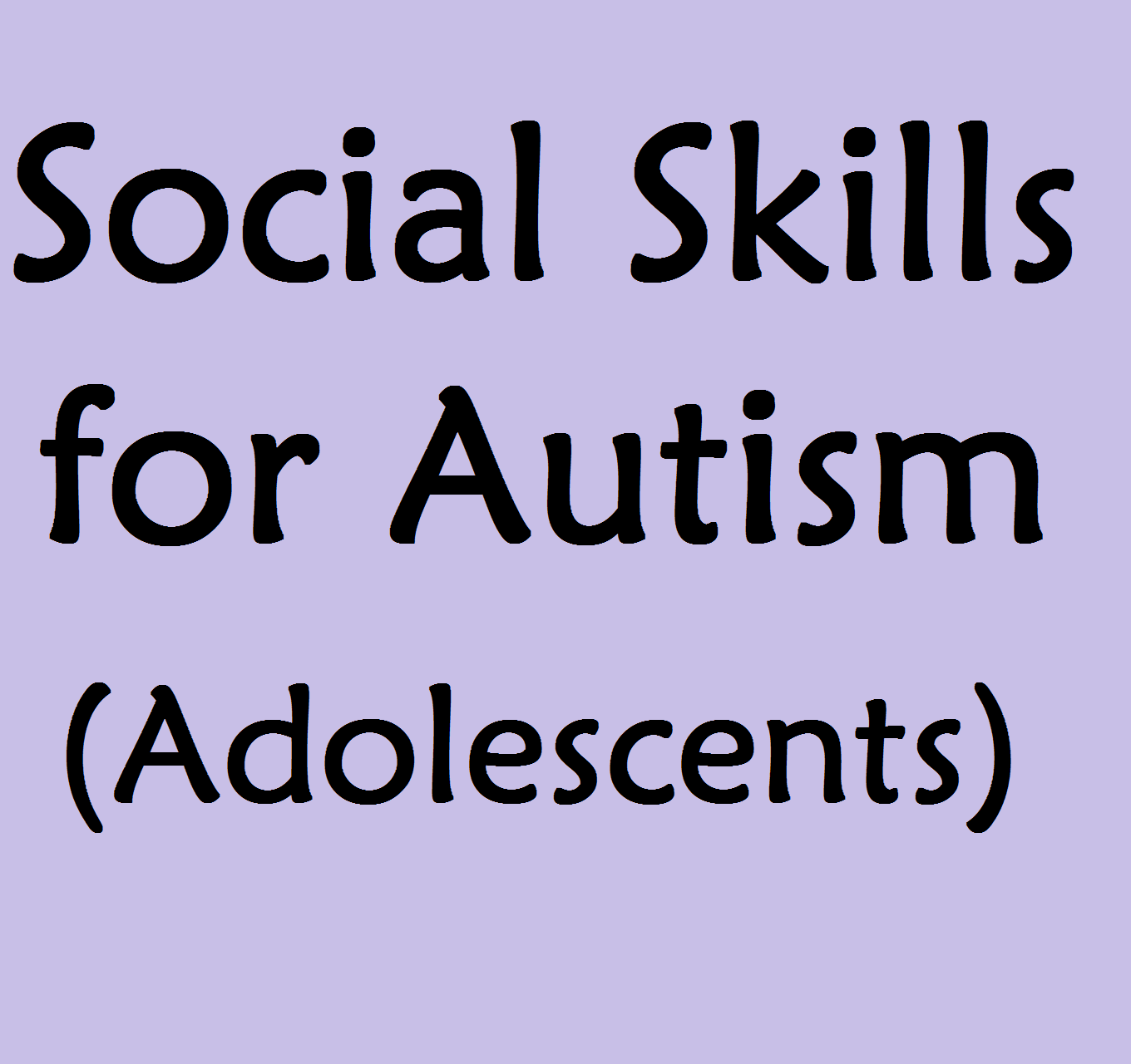 Ci L Skills Utism Dolescents Nd Children With High