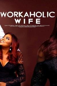 WORKAHOLIC WIFE – Latest Yoruba Movie 2019